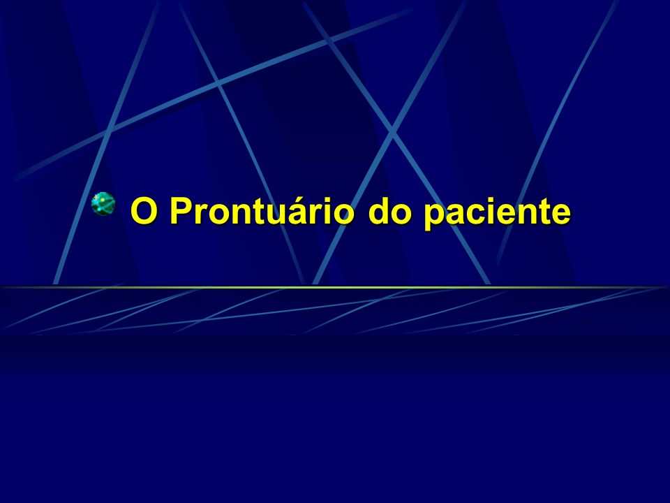 O Prontuário do paciente