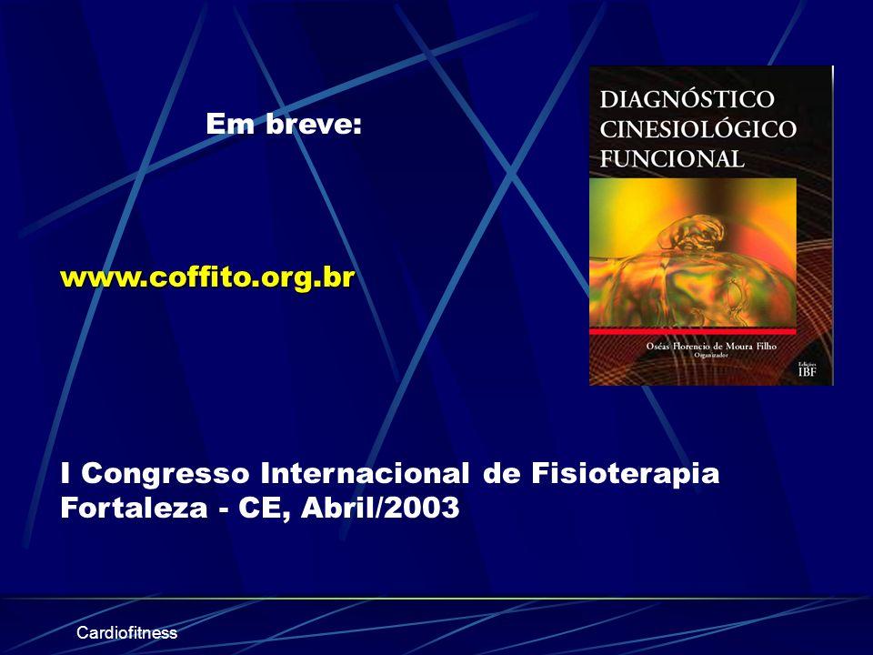 I Congresso Internacional de Fisioterapia Fortaleza - CE, Abril/2003