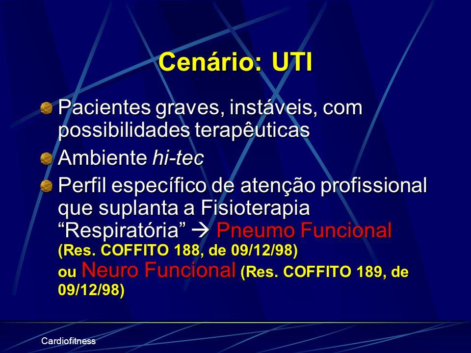 Cenário: UTI Pacientes graves, instáveis, com possibilidades terapêuticas. Ambiente hi-tec.
