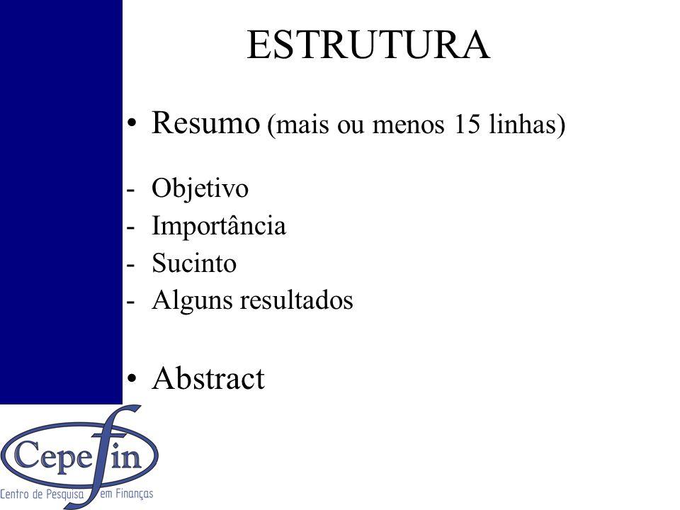 ESTRUTURA Resumo (mais ou menos 15 linhas) Abstract Objetivo