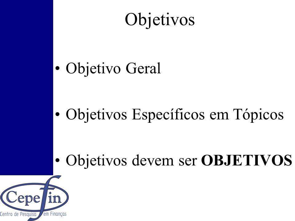 Objetivos Objetivo Geral Objetivos Específicos em Tópicos