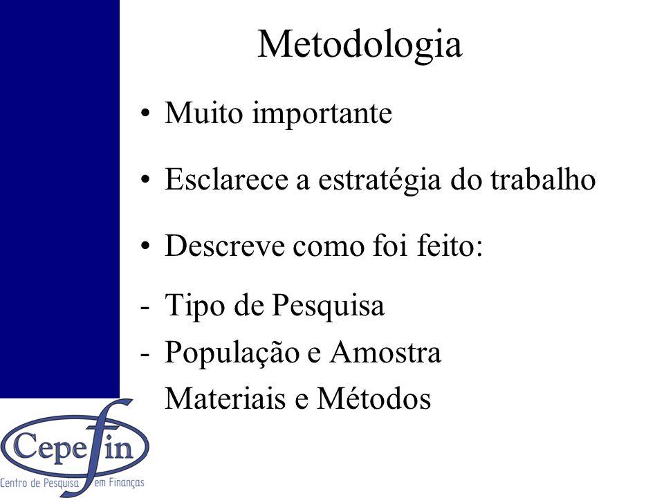 Metodologia Muito importante Esclarece a estratégia do trabalho