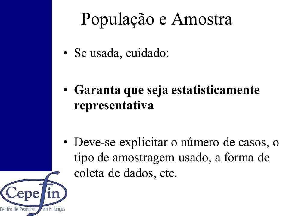População e Amostra Se usada, cuidado: