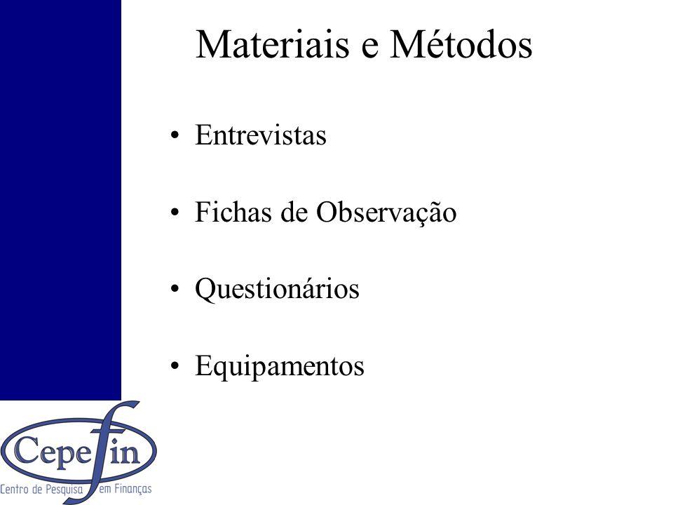 Materiais e Métodos Entrevistas Fichas de Observação Questionários
