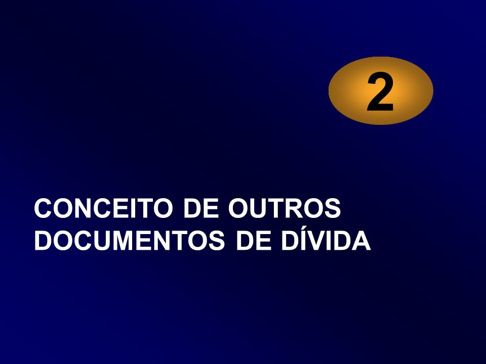 2 CONCEITO DE OUTROS DOCUMENTOS DE DÍVIDA