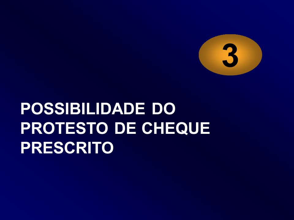 3 POSSIBILIDADE DO PROTESTO DE CHEQUE PRESCRITO