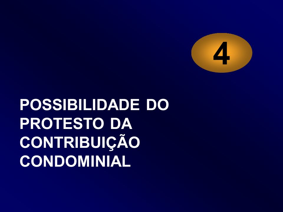 4 POSSIBILIDADE DO PROTESTO DA CONTRIBUIÇÃO CONDOMINIAL