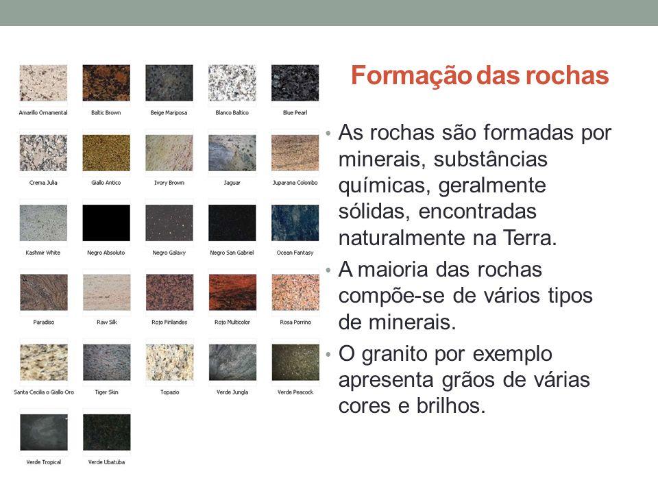 Formação das rochasAs rochas são formadas por minerais, substâncias químicas, geralmente sólidas, encontradas naturalmente na Terra.