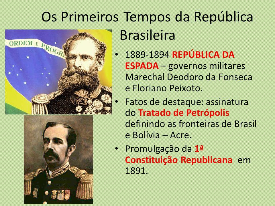 Os Primeiros Tempos da República Brasileira