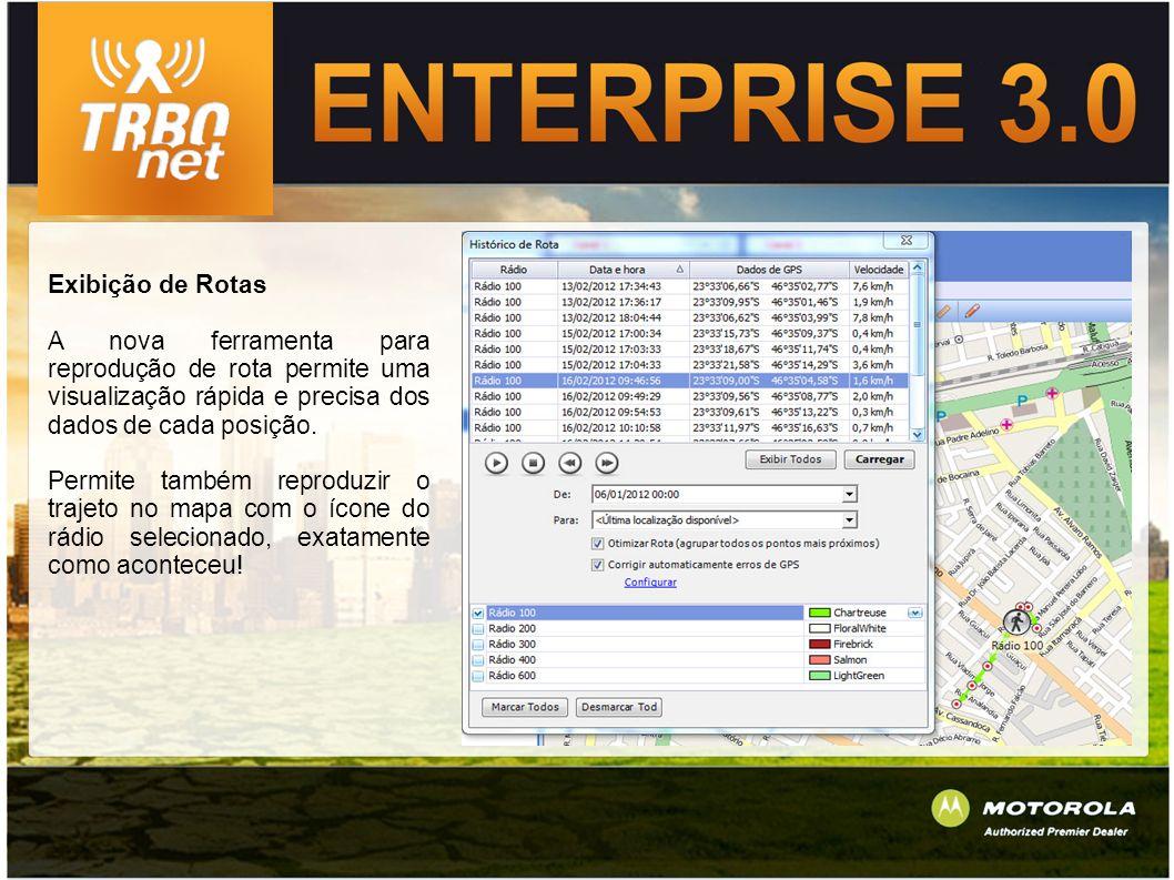 Exibição de Rotas A nova ferramenta para reprodução de rota permite uma visualização rápida e precisa dos dados de cada posição.
