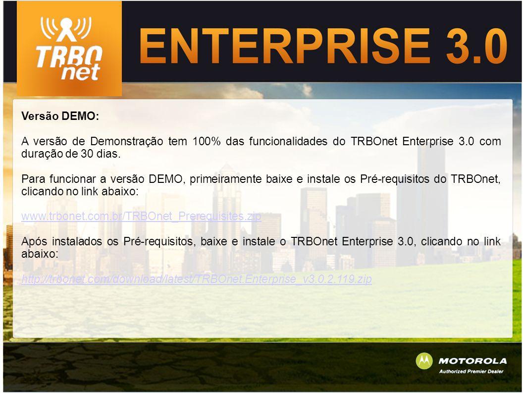 Versão DEMO: A versão de Demonstração tem 100% das funcionalidades do TRBOnet Enterprise 3.0 com duração de 30 dias.