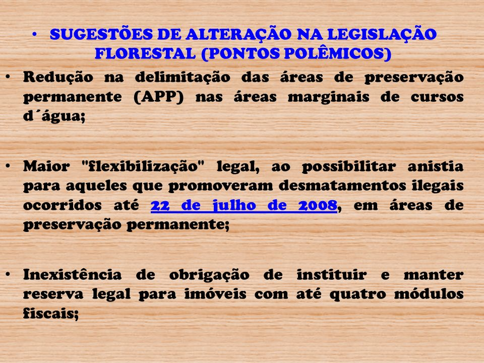 SUGESTÕES DE ALTERAÇÃO NA LEGISLAÇÃO FLORESTAL (PONTOS POLÊMICOS)