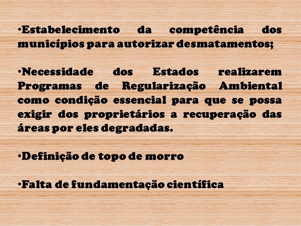 Estabelecimento da competência dos municípios para autorizar desmatamentos;