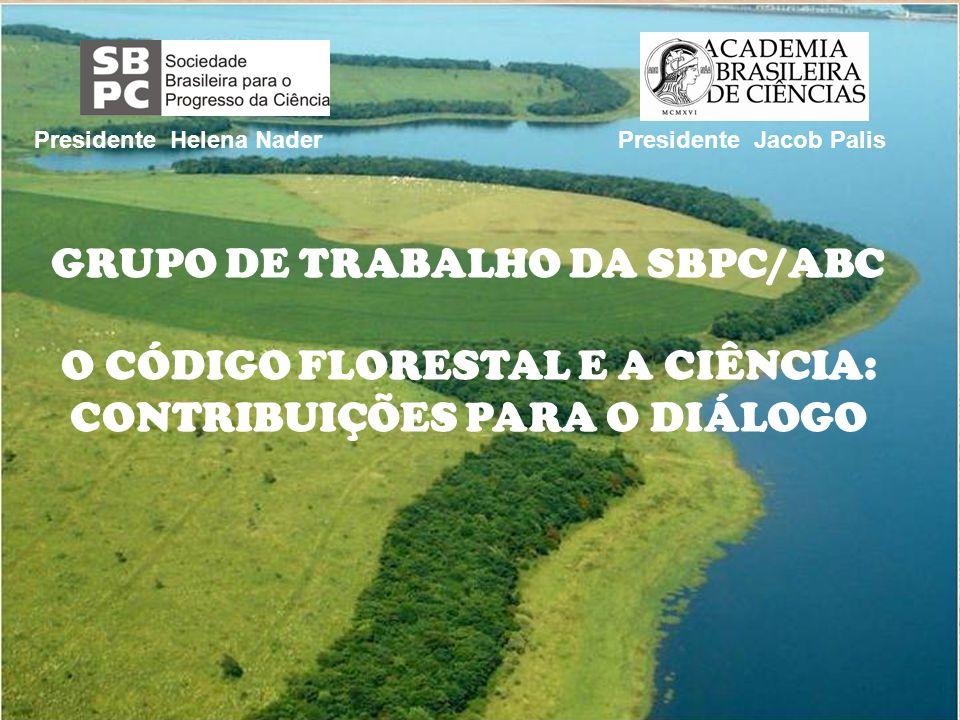 GRUPO DE TRABALHO DA SBPC/ABC O CÓDIGO FLORESTAL E A CIÊNCIA: