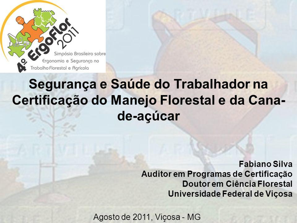 Segurança e Saúde do Trabalhador na Certificação do Manejo Florestal e da Cana-de-açúcar