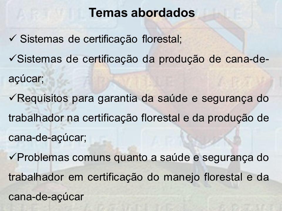 Temas abordados Sistemas de certificação florestal;