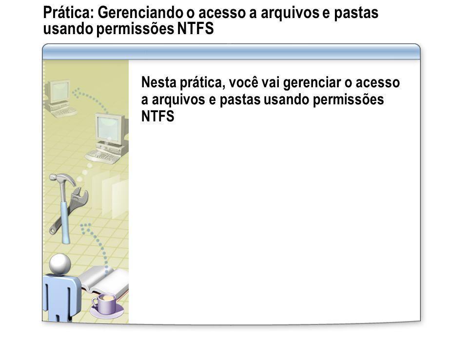 Prática: Gerenciando o acesso a arquivos e pastas usando permissões NTFS