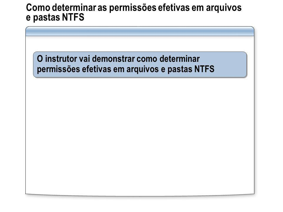 Como determinar as permissões efetivas em arquivos e pastas NTFS