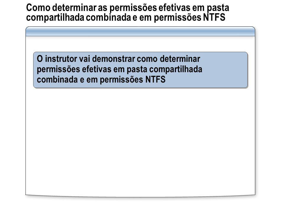 Como determinar as permissões efetivas em pasta compartilhada combinada e em permissões NTFS