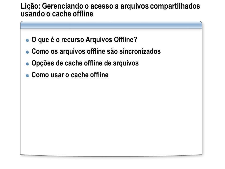 Lição: Gerenciando o acesso a arquivos compartilhados usando o cache offline