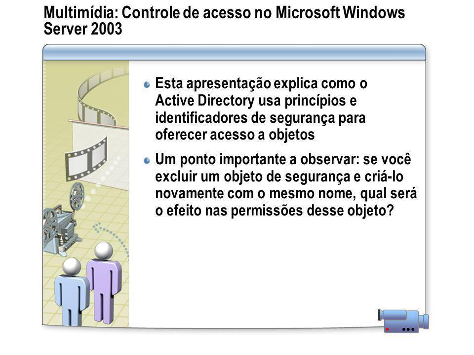 Multimídia: Controle de acesso no Microsoft Windows Server 2003