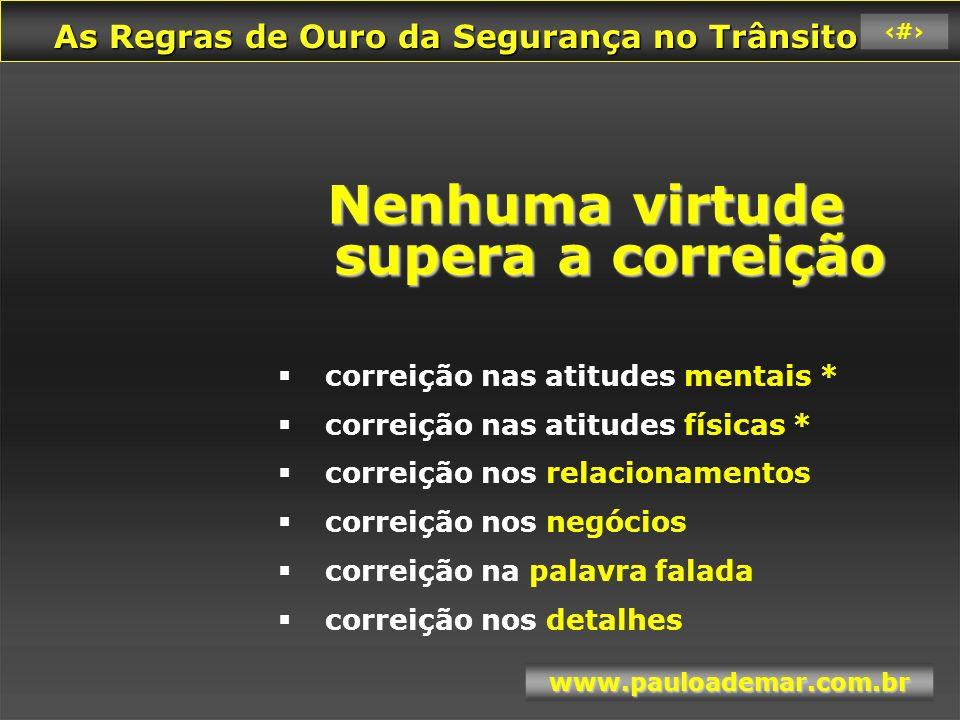Nenhuma virtude supera a correição