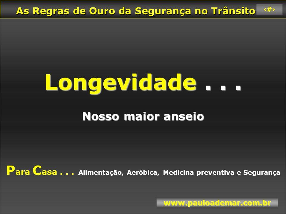 Longevidade . . . Nosso maior anseio