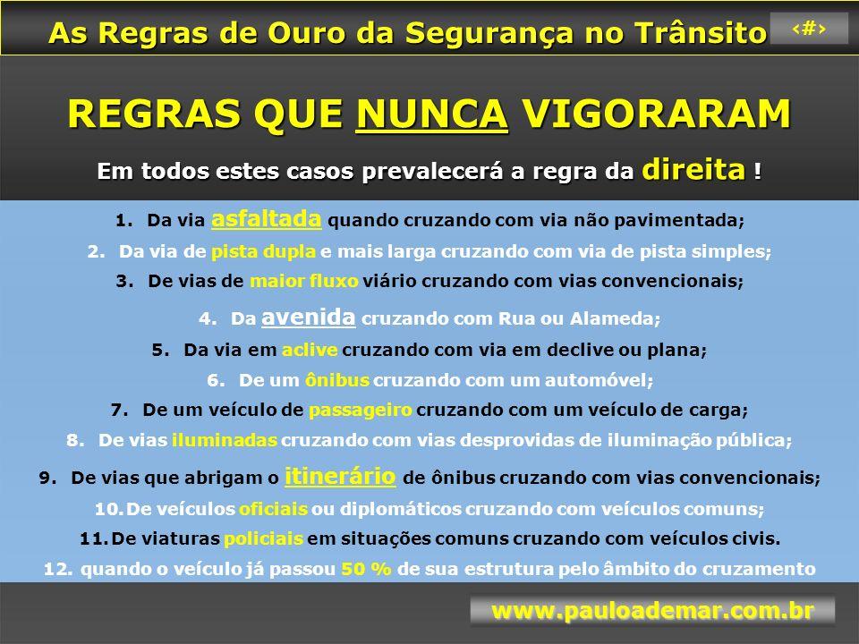 REGRAS QUE NUNCA VIGORARAM