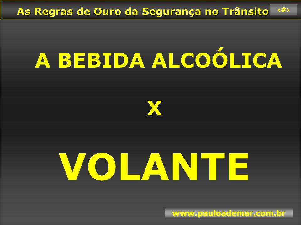 A BEBIDA ALCOÓLICA X VOLANTE