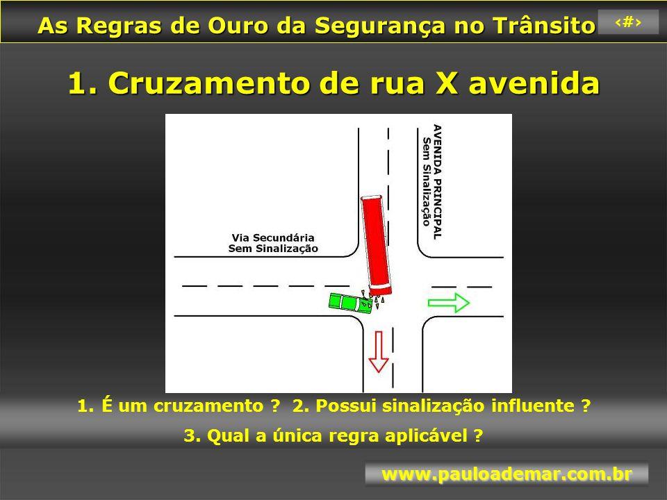 1. Cruzamento de rua X avenida