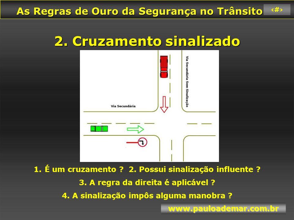 2. Cruzamento sinalizado