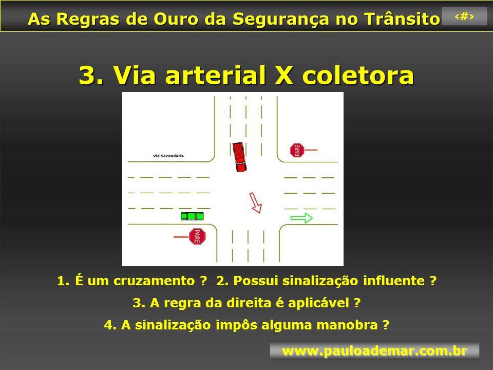 3. Via arterial X coletora