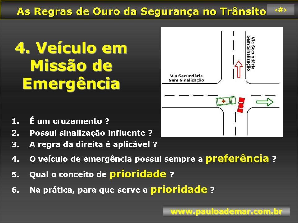 4. Veículo em Missão de Emergência