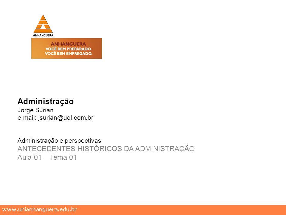 Administração ANTECEDENTES HISTÓRICOS DA ADMINISTRAÇÃO
