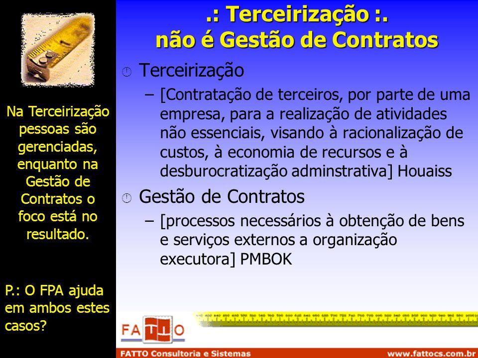 .: Terceirização :. não é Gestão de Contratos