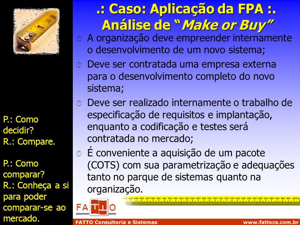 .: Caso: Aplicação da FPA :. Análise de Make or Buy