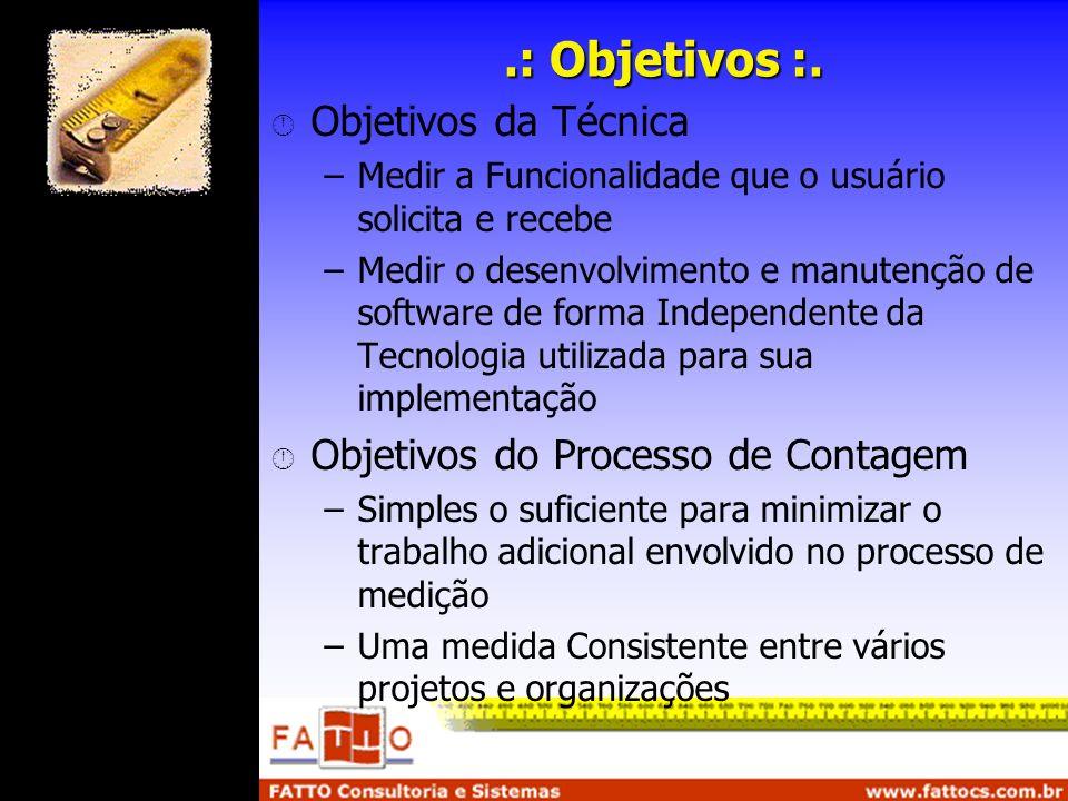 .: Objetivos :. Objetivos da Técnica Objetivos do Processo de Contagem