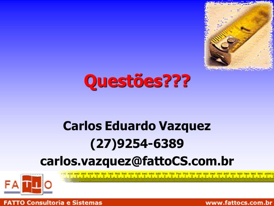 Carlos Eduardo Vazquez (27)9254-6389 carlos.vazquez@fattoCS.com.br