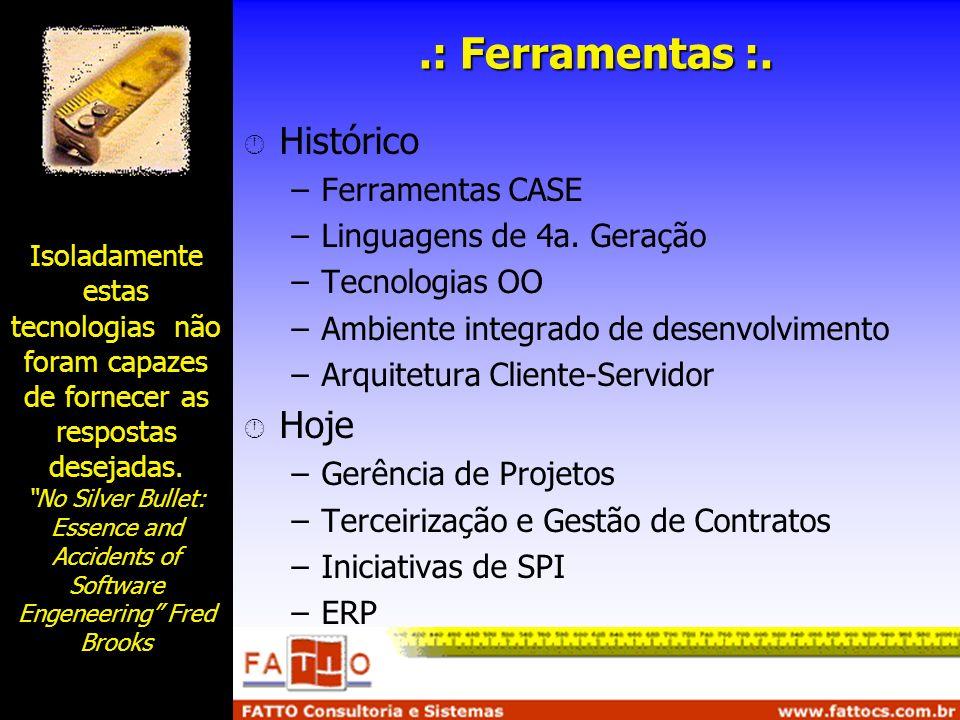 .: Ferramentas :. Histórico Hoje Ferramentas CASE