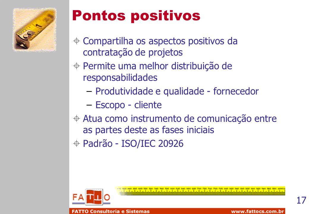Pontos positivos Compartilha os aspectos positivos da contratação de projetos. Permite uma melhor distribuição de responsabilidades.