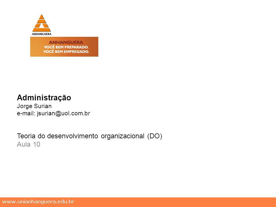 Administração Teoria do desenvolvimento organizacional (DO) Aula 10