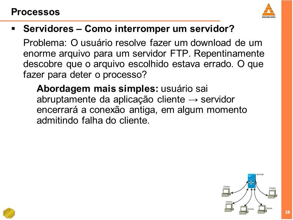 Processos Servidores – Como interromper um servidor
