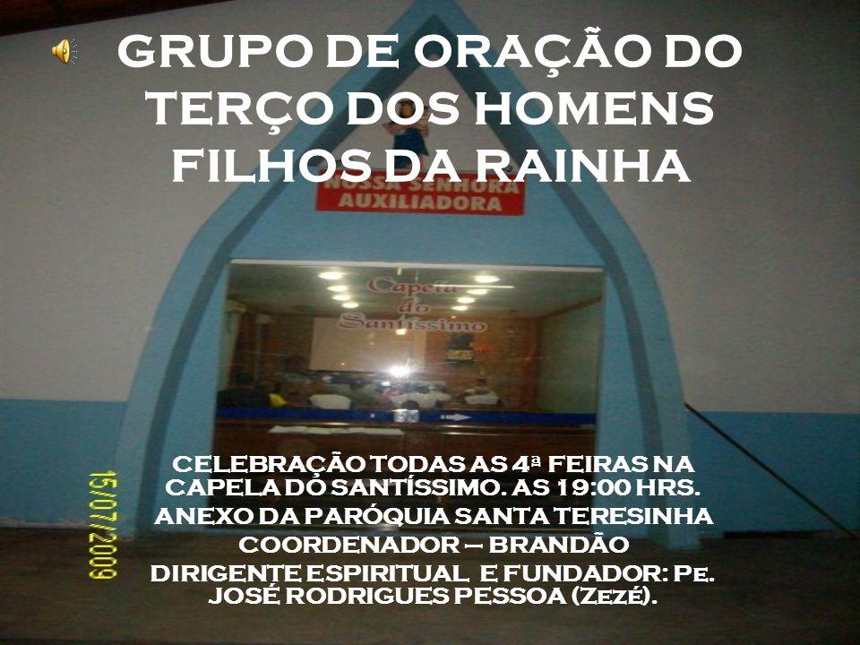 GRUPO DE ORAÇÃO DO TERÇO DOS HOMENS FILHOS DA RAINHA