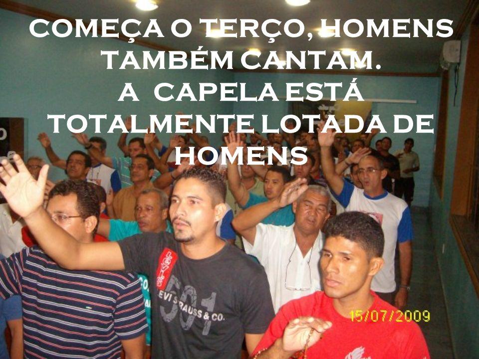 COMEÇA O TERÇO, HOMENS TAMBÉM CANTAM