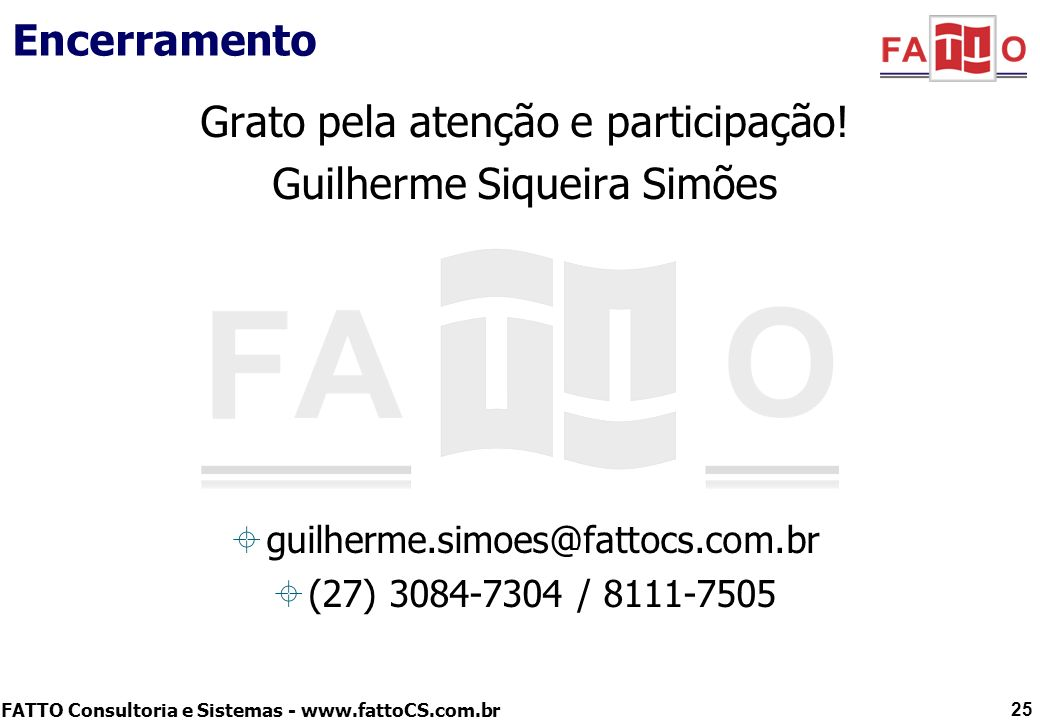 Grato pela atenção e participação! Guilherme Siqueira Simões