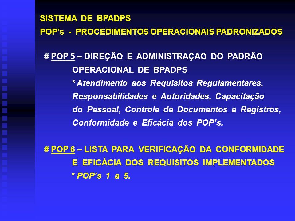 SISTEMA DE BPADPS POP's - PROCEDIMENTOS OPERACIONAIS PADRONIZADOS. # POP 5 – DIREÇÃO E ADMINISTRAÇAO DO PADRÃO OPERACIONAL DE BPADPS.