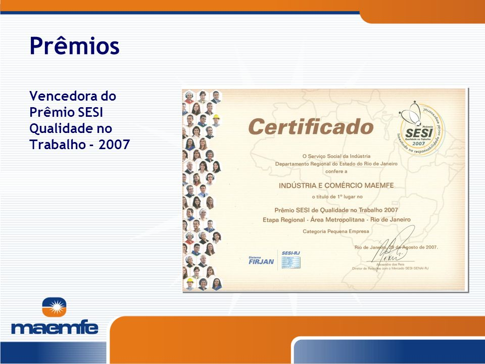 Prêmios Vencedora do Prêmio SESI Qualidade no Trabalho - 2007