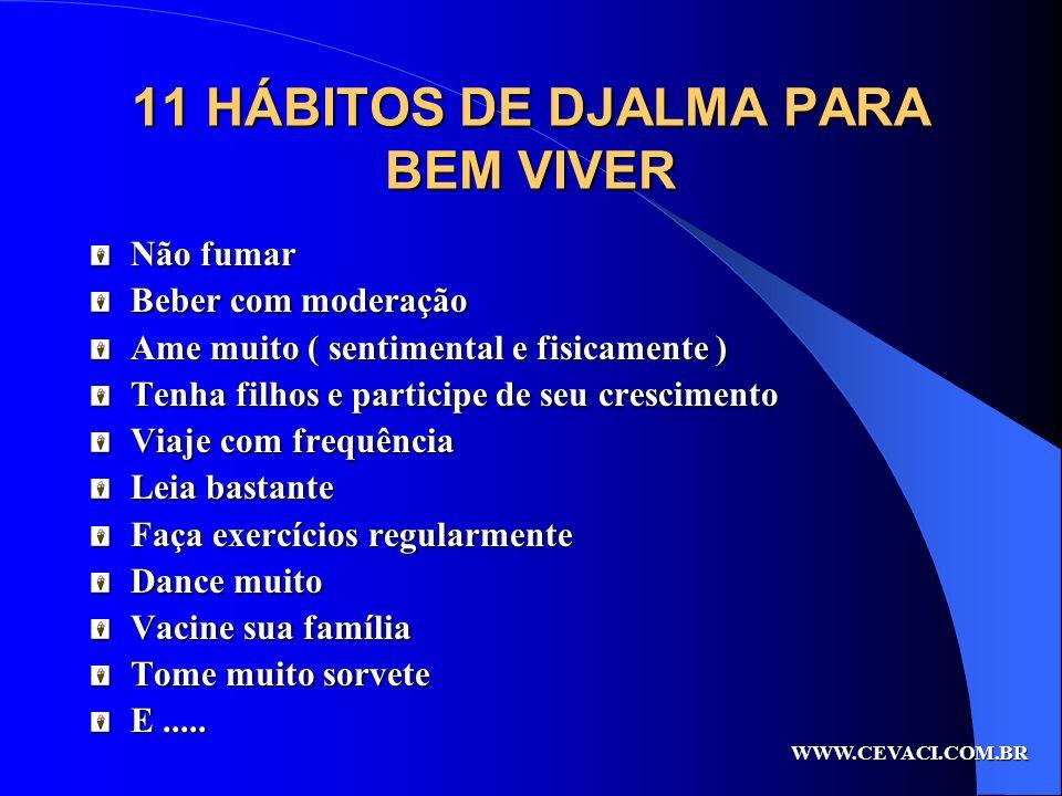 11 HÁBITOS DE DJALMA PARA BEM VIVER