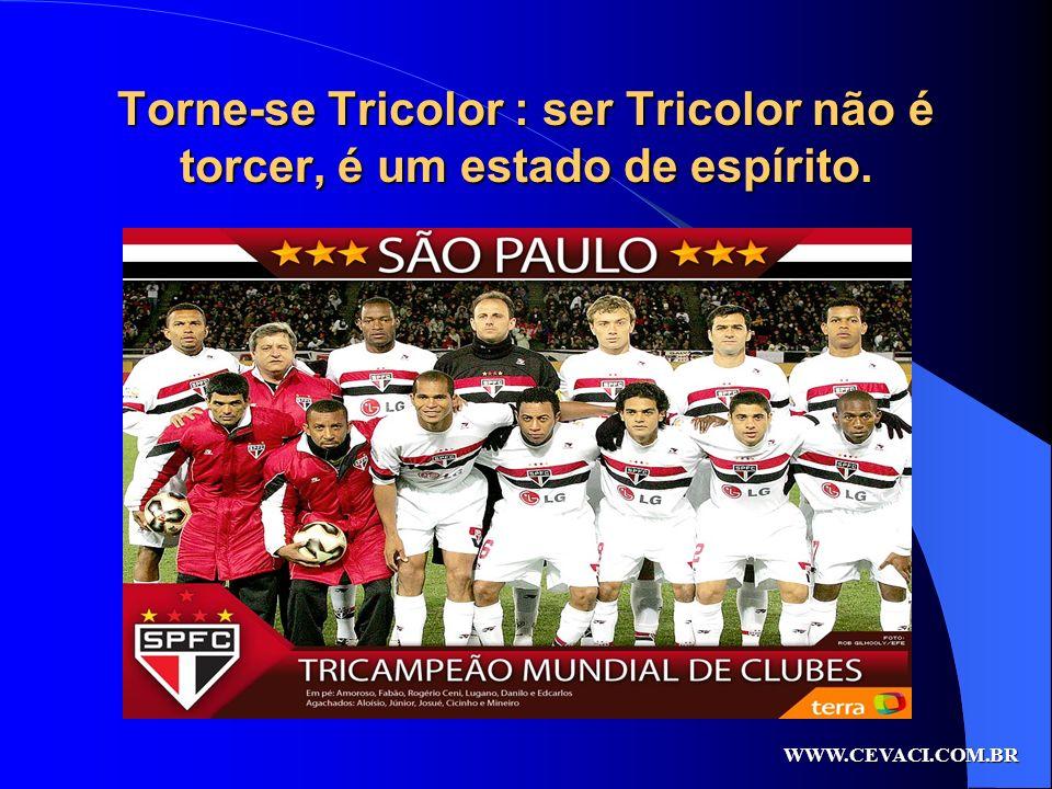 Torne-se Tricolor : ser Tricolor não é torcer, é um estado de espírito.