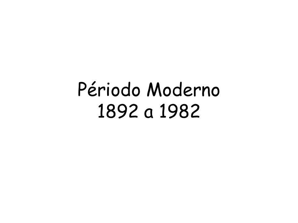 Périodo Moderno 1892 a 1982